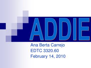 Ana Berta Carrejo  EDTC 3320.60 February 14, 2010