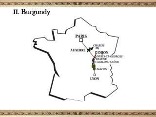 II.  Burgundy
