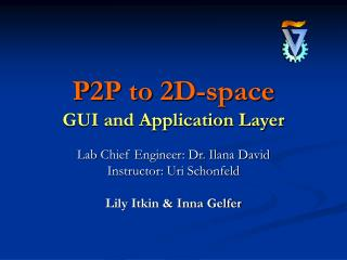 P2P to 2D-space GUI and Application Layer