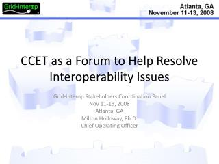 CCET as a Forum to Help Resolve Interoperability Issues