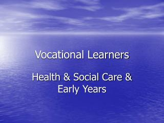 Vocational Learners