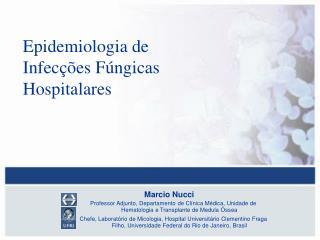 Epidemiologia de Infecções Fúngicas Hospitalares