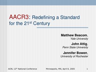 AACR3 :  Redefining a Standard for the 21 st  Century