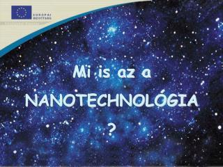 Mi is az a NANOTECHNOLÓGIA ?