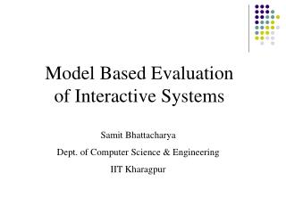 Model Based Evaluation of Interactive Systems