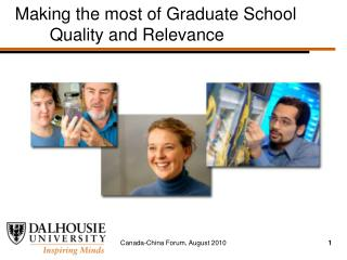 Making the most of Graduate School 	Quality and Relevance