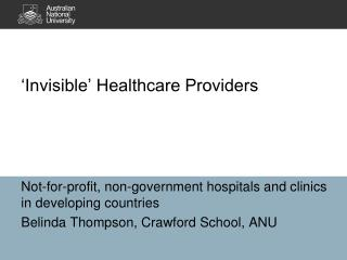 'Invisible' Healthcare Providers