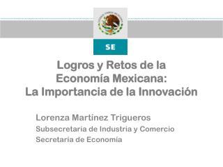Logros y Retos de la  Economía Mexicana:  La Importancia de la Innovación