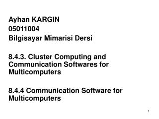 Ayhan KARGIN 05011004 Bilgisayar Mimarisi Dersi