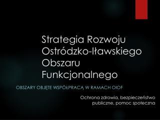 Strategia Rozwoju Ostródzko-Iławskiego Obszaru Funkcjonalnego