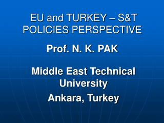 EU  and TURKEY – S&T POLICIES  PERSPECTIVE