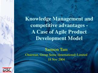 Knowledge Management  and competitive advantages - A  Case  of  Agile Product Development Model