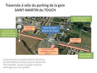 Travers�e � v�lo du parking de la gare SAINT-MARTIN du TOUCH