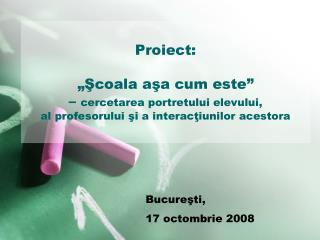 Bucureşti,  17 octombrie  2008