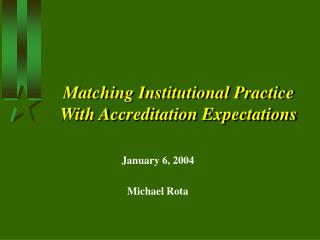 Matching Institutional Practice With Accreditation Expectations