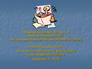Presented by Bob Cullen, The American Association of State Highway and Transportation Officials