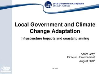 Local Government and Climate Change Adaptation Infrastructure impacts and coastal planning