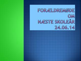 For�ldrem�de om n�ste skole�r 24.06.14