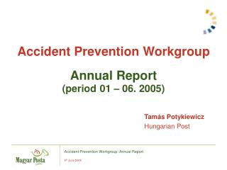 Accident Prevention Workgroup Annual Report  (period 01 – 06. 2005)