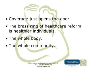 Coverage just opens the door. The brass ring of healthcare reform is healthier individuals.