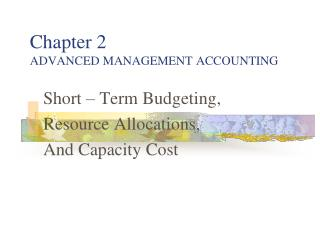 Chapter 2 ADVANCED MANAGEMENT ACCOUNTING