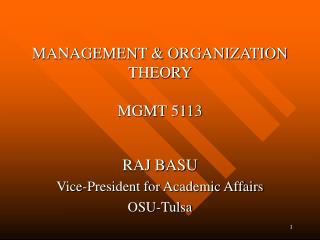 MANAGEMENT & ORGANIZATION THEORY  MGMT 5113