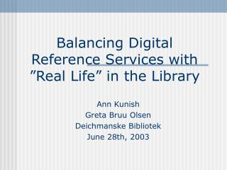 "Balancing Digital Reference Services with ""Real Life"" in the Library"