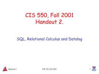 CIS 550, Fall 2001 Handout 2.