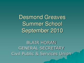 Desmond Greaves Summer School  September 2010