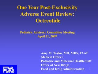 One Year Post-Exclusivity Adverse Event Review:  Octreotide   Pediatric Advisory Committee Meeting April 11, 2007