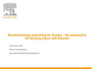 Nanotechnology publishing for Russia � the perspective for working closer with Elsevier