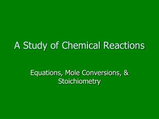 A Study of Chemical Reactions
