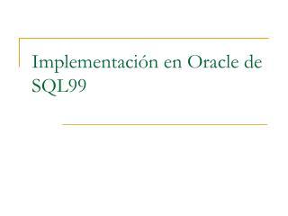Implementación en Oracle de SQL99