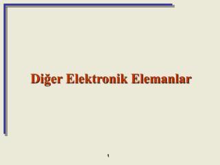 Diğer Elektronik Elemanlar