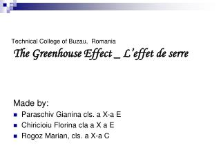Technical College of Buzau, Romania The Greenhouse Effect _ L'effet de serre