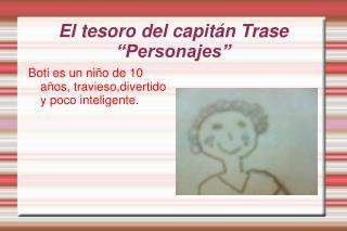 """El tesoro del capitán Trase  """"Personajes"""""""