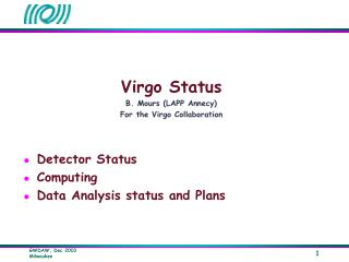 Virgo Status B. Mours (LAPP Annecy) For the Virgo Collaboration Detector Status Computing