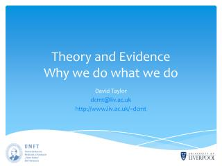 Theory and Evidence Why we do what we do