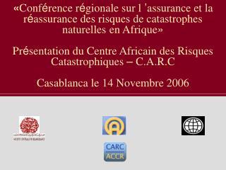 Idée de création du Centre Africain des Risques Catastrophiques