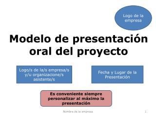 Modelo de presentación oral del proyecto