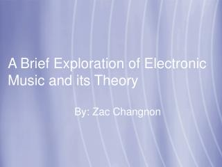 A Brief Exploration of Electronic Music and its Theory