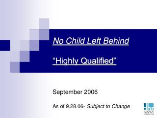 "No Child Left Behind ""Highly Qualified"""