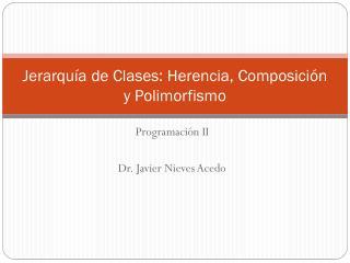 Jerarquía de Clases: Herencia, Composición y Polimorfismo