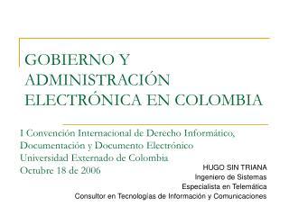 GOBIERNO Y ADMINISTRACI�N ELECTR�NICA EN COLOMBIA