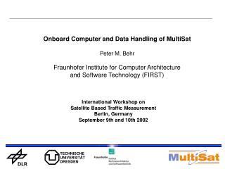 International Workshop on  Satellite Based Traffic Measurement Berlin, Germany
