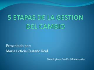 5 ETAPAS DE LA GESTION DEL CAMBIO