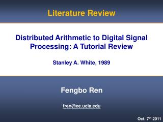 Distributed Arithmetic to Digital Signal Processing: A Tutorial Review Stanley A. White, 1989