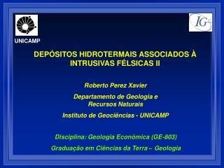 Roberto Perez Xavier Departamento de Geologia e Recursos Naturais