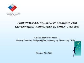 PERFORMANCE-RELATED PAY SCHEME FOR GOVERNMENT EMPLOYEES IN CHILE: 1998-2004