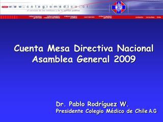 Dr. Pablo Rodríguez W. Presidente Colegio Médico de Chile  A.G
